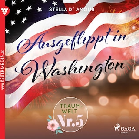 Traumwelt, Nr. 5: Ausgeflippt in Washington (Ungekürzt)