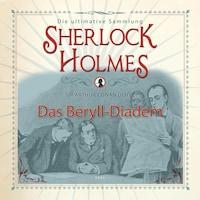 Sherlock Holmes, Das Beryll-Diadem (Ungekürzt)