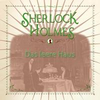 Sherlock Holmes, Das leere Haus (Ungekürzt)