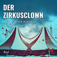 Der Zirkusclown - Ein Hunsrück-Krimi (Ungekürzt)