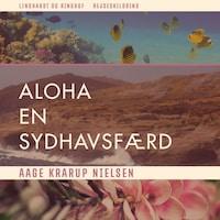 Aloha: en sydhavsfærd