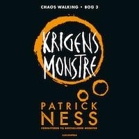 Chaos Walking (3) - Krigens monstre