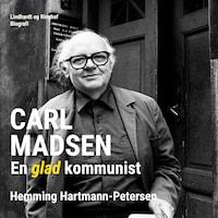 Carl Madsen. En glad kommunist