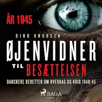 Øjenvidner til besættelsen - år 1945