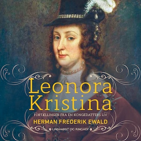 Leonora Kristina - fortællinger fra en kongedatters liv