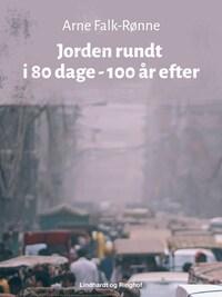 Jorden rundt i 80 dage - 100 år efter