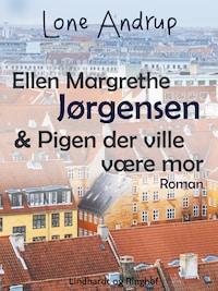 Ellen Margrethe Jørgensen & Pigen der ville være mor