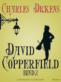 David Copperfield. Bind 2