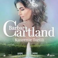 Kuszenie Torilli - Ponadczasowe historie miłosne Barbary Cartland