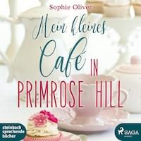 Mein kleines Café in Primrose Hill (Ungekürzt)