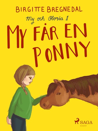 My och Gloria 1: My får en ponny
