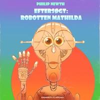 Eftersøgt: Robotten Matilda