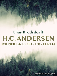 H.C. Andersen. Mennesket og digteren