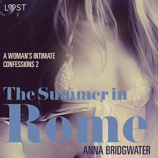 The Summer in Rome - A Woman's Intimate Confessions 2