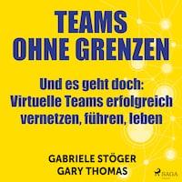 Teams ohne Grenzen - Und es geht doch (Ungekürzt)