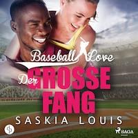 Der große Fang - Baseball Love 5 (Ungekürzt)
