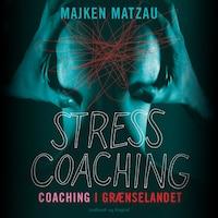 Stresscoaching - coaching i grænselandet