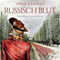 Russisch Blut - Historischer Kriminalroman (Ungekürzt)