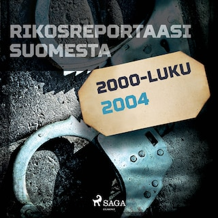 Rikosreportaasi Suomesta 2004