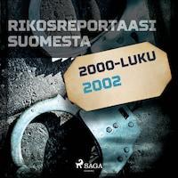 Rikosreportaasi Suomesta 2002