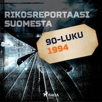 Rikosreportaasi Suomesta 1994