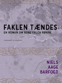 Faklen tændes – En roman om Bone Falch Rønne