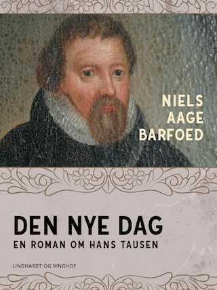 Den nye dag – En roman om Hans Tausen