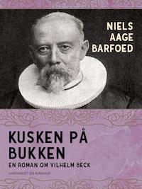 Kusken på bukken – En roman om Vilhelm Beck