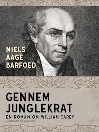 Gennem junglekrat – En roman om William Carey