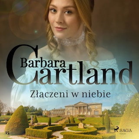 Złączeni w niebie - Ponadczasowe historie miłosne Barbary Cartland