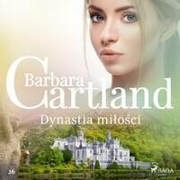 Dynastia miłości - Ponadczasowe historie miłosne Barbary Cartland