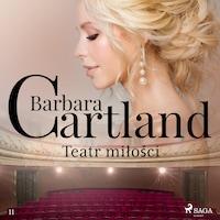 Teatr miłości - Ponadczasowe historie miłosne Barbary Cartland