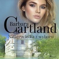 Nauczycielka z wyboru - Ponadczasowe historie miłosne Barbary Cartland