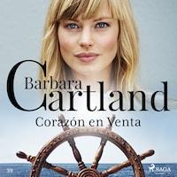 Corazón en Venta (La Colección Eterna de Barbara Cartland 39)