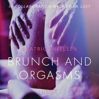 Brunch and Orgasms - erotic short story