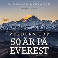 Verdens top. 50 år på Everest