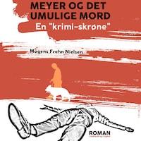 """Meyer og det umulige mord: en """"krimi-skrøne"""""""
