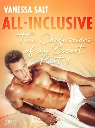 All-Inclusive - The Confessions of an Escort Part 1