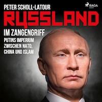 Russland im Zangengriff - Putins Imperium zwischen Nato, China und Islam
