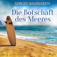 Die Botschaft des Meeres - Was dir die Wellen erzählen