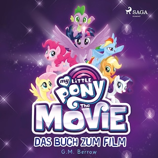 My Little Pony, The Movie - das Buch zum Film (Ungekürzt)