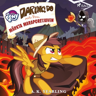 My Little Pony - Daring Do och den märkta Maraporetjuven