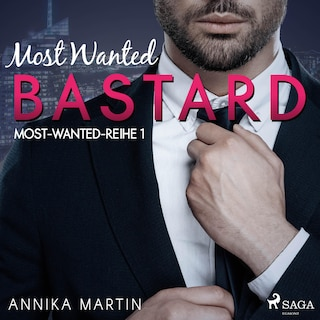 Most Wanted Bastard (Most-Wanted-Reihe 1)