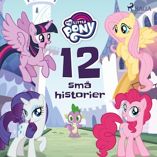 My Little Pony - 12 små historier
