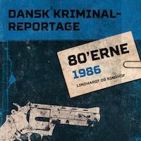 Dansk Kriminalreportage 1986