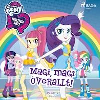 Equestria Girls - Magi, magi överallt!