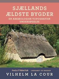 Sjællands ældste bygder. En arkæologisk-topografisk undersøgelse