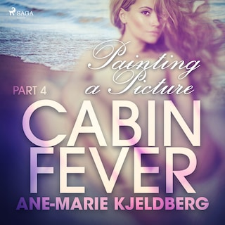 Cabin Fever 4: Painting a Picture