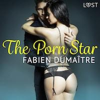 The Porn Star - erotic short story