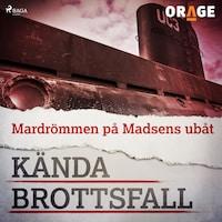 Mardrömmen på Madsens ubåt